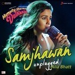 "Listen to ""Samjhawan Unplugged (From Humpty Sharma Ki Dulhania)"" songs online"