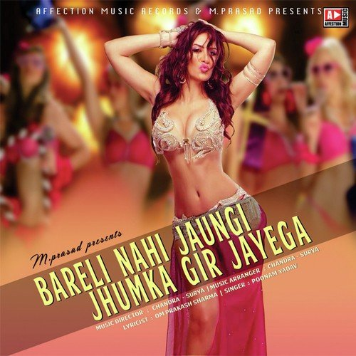 ... Bareli Nahi Jaungi Jhumka Gir Jayega, Download MP3 or Play Online Now
