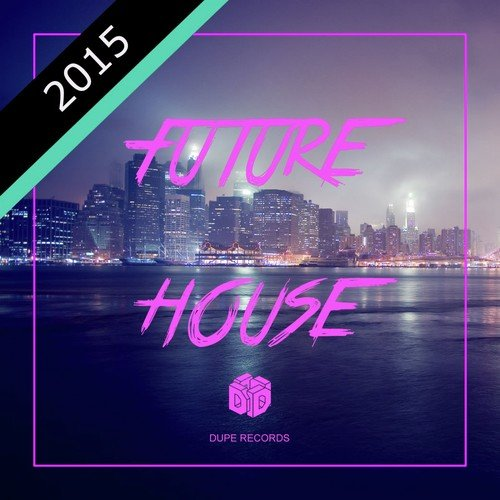 Future House 2015 Future House 2015 Songs English Album
