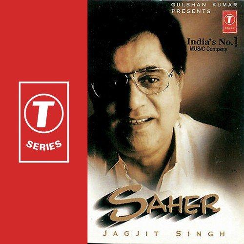 Neno Kijobaat Mp3 Songs Download: Tumne Dil Ki Baat Keh Di Song By Jagjit Singh From Saher