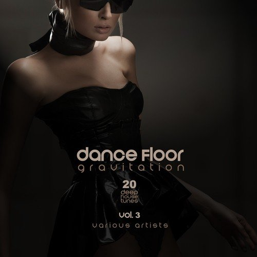 This song by victor lancieri from dance floor gravitation for Deep house tunes