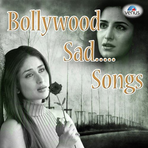 Bollywood Sad Songs, Bollywood Sad Songs songs, Hindi ... Sad Song