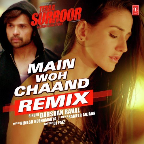 Main Woh Chaand - Remix Song By Darshan Raval From Main