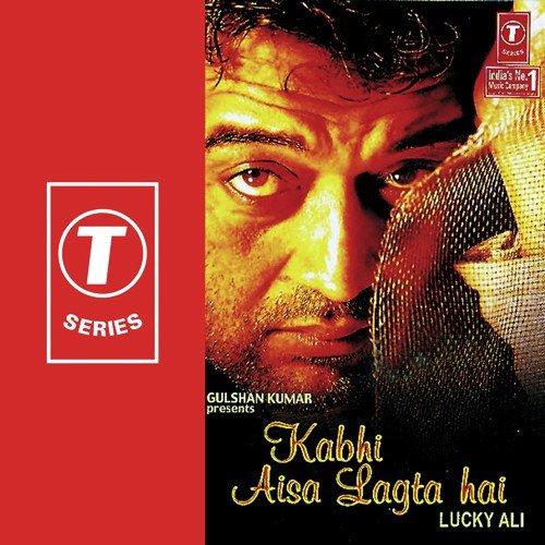Koi Puche Mere Dil Pe Mp3 Song Download: Kabhi Aisa Lagta Hai Song By Lucky Ali From Kabhi Aisa