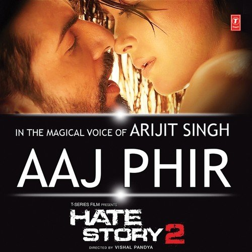 "Ek Pass Hai Tu Babbu Mp3 Song: Aaj Phir (From ""Hate Story 2"") Song By Arijit Singh And"