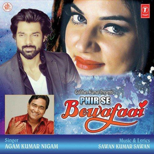 Teri Bewafai Satyajeet Song Mp3: Kya Bataun Tumhe Song By Agam Kumar Nigam From Phir Se