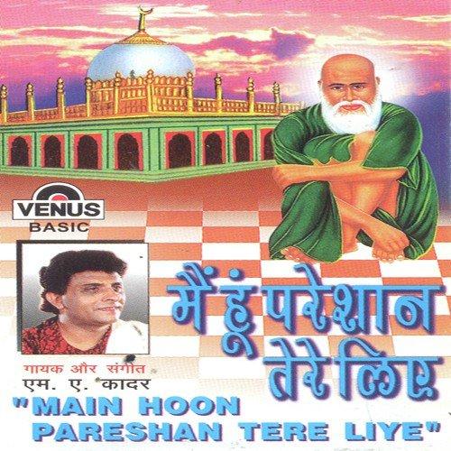 Download Main Wo Duniya Hu Mp3: Taj Wale Ka Jalwa Song By M.A. Kader From Main Hoon