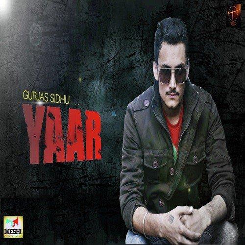Tere Yar Bathare Punjabi Mp3 Song Dowanload: Yaar Song By Gurjas Sidhu From Yaar, Download MP3 Or Play