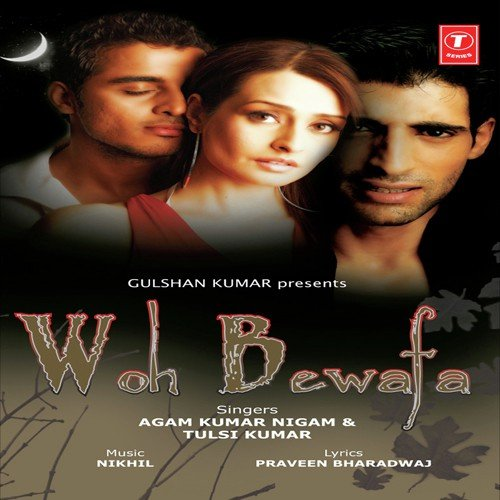Main Woh Duniya Hoon Full Mp3 Song Dawoonllod: Us Bewafa Ki Yaad Mein Song By Tulsi Kumar And Agam Kumar