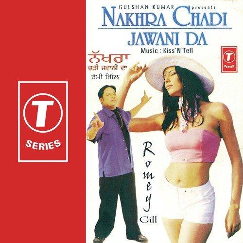 Ne mahiya song by romey gill from nakhra chadi jawani da download