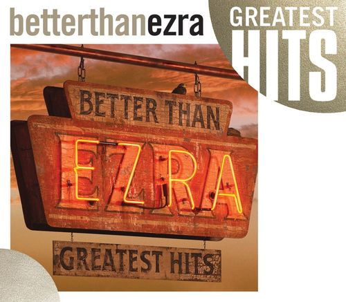 Download Song Better Now: Good Song By Better Than Ezra From Greatest Hits (US