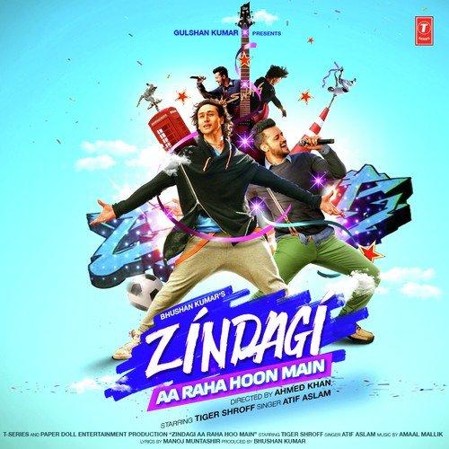 ZINDAGI AA RAHA HOON MAIN SONGS, Download Hindi Movie Zindagi Aa Raha ...