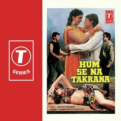 Humse Na Takrana - Humse Na Takrana Movie Mp3 Songs (1990 ...