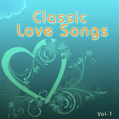 Classic love songs vol 1 classic love songs vol 1 for Classic love pictures