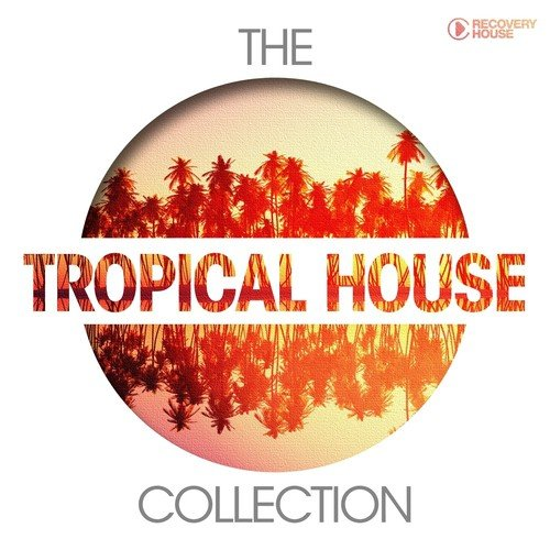 The tropical house collection songs download the tropical for English house music