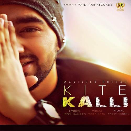 Download Song Sakhiyan By Maninder Batth: Kite Kalli Song By Maninder Buttar From Kite Kalli