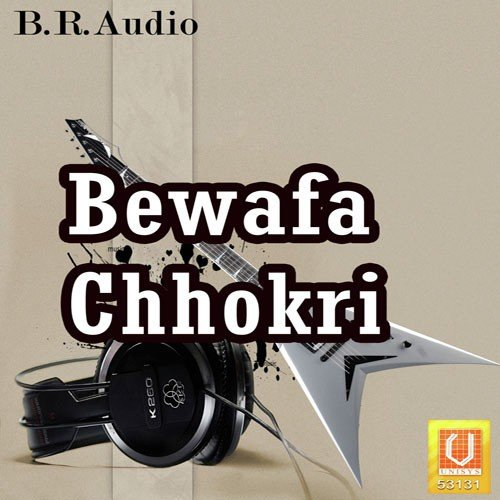 Gori New Song Bewafa: Bewafa Chhokri, Bewafa Chhokri Songs, Gujarati Album