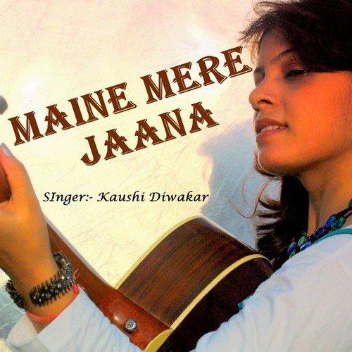 Download Gemale Version Audio Song Sakiyaan: Maine Mere Jaana Song By Kaushi Diwakar From Maine Mere