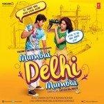 """Listen to """"Mumbai Delhi Mumbai"""" songs online"""