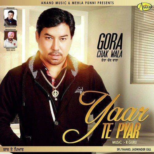 Tere Yar Bathare Punjabi Mp3 Song Dowanload: Chhuttian Song By Gora Chak Wala From Yaar Te Pyar