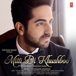 """Listen to """"Mitti Di Khushboo"""" songs online"""