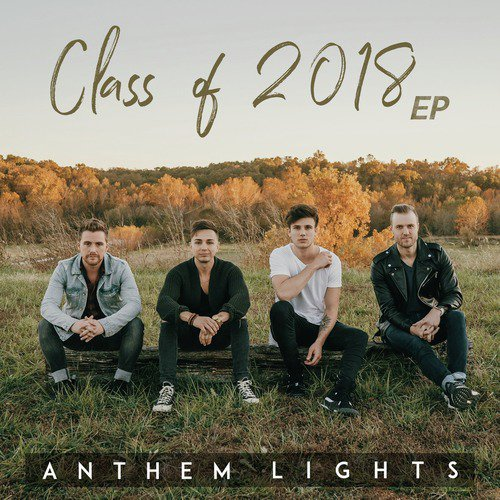 Class Of 2018 - EP - Anthem Lights - Download or Listen Free