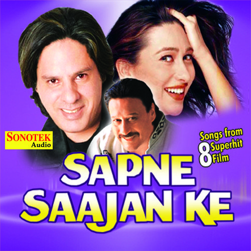 Koi Puche Mere Dil Pe Mp3 Song Download: Sapne Sajan Ke Song By Kumar Sanu And Alka Yagnik From