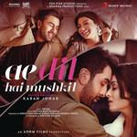 Ae Dil Hai Mushkil (2016) Songs