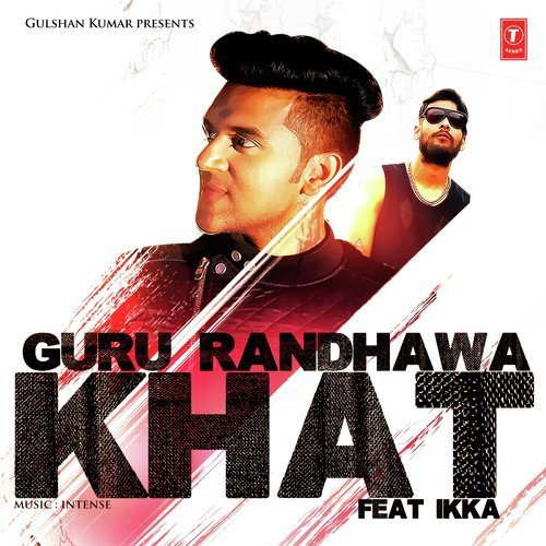 Khat Song By Guru Randhawa and Ft. Ikka From Khat Download MP3 or Play Online Now