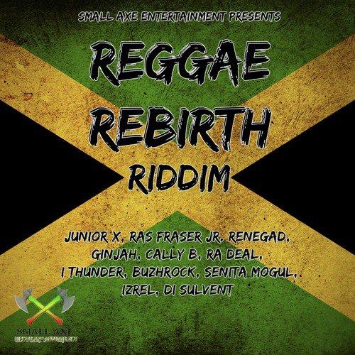 Reggae Rebirth Riddim - Junior X - Download or Listen Free Online