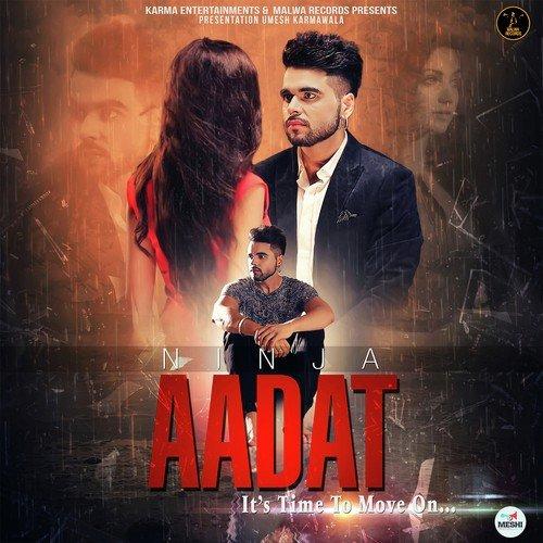Aadat Song By Ninja From Aadat, Download MP3 Or Play