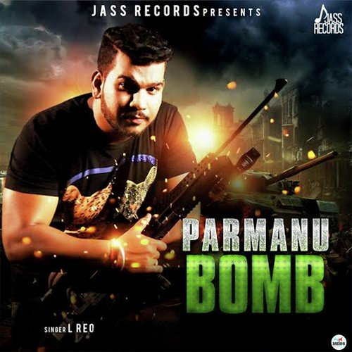 ... Bomb Song By L. Reo From Parmanu Bomb, Download MP3 or Play Online Now
