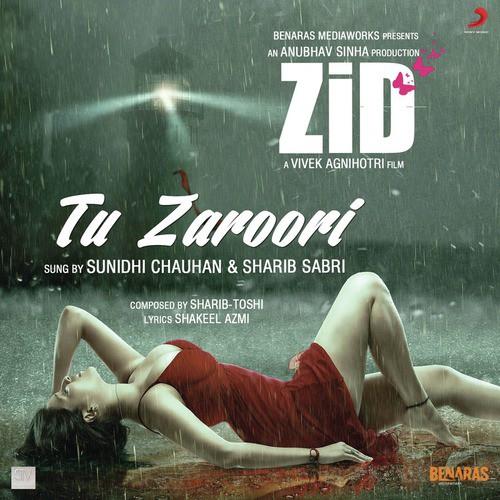 Tu Zaroori - Zid (2014)