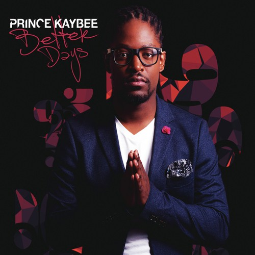 Better Now Mp3 Song Download: Beautiful Love Song By Prince Kaybee From Better Days