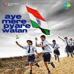 """Listen to """"Independence Day - Aye Mere Pyare Watan"""" songs online"""