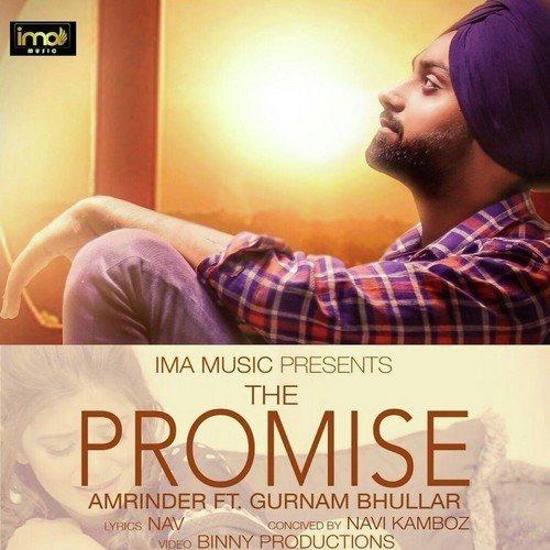 Gurnam Bhullar: The Promise Song By Amrinder And Gurnam Bhullar From The