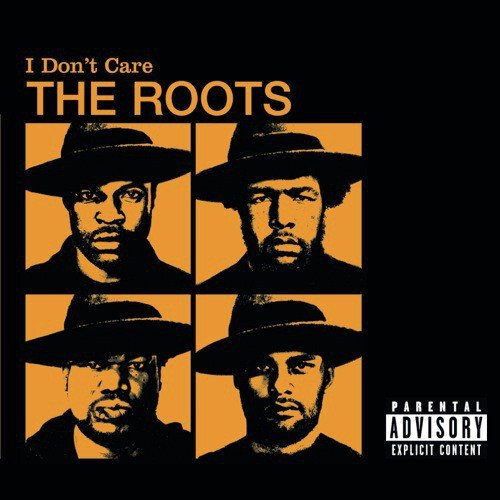 Who Cares Song Dwnload: I Don't Care (Album Version (Explicit)) Song By The Roots