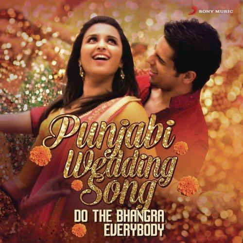 Punjabi Wedding Song Punjabi Wedding Song Songs Hindi Album Punjabi Wedding Song 2014 Saavn