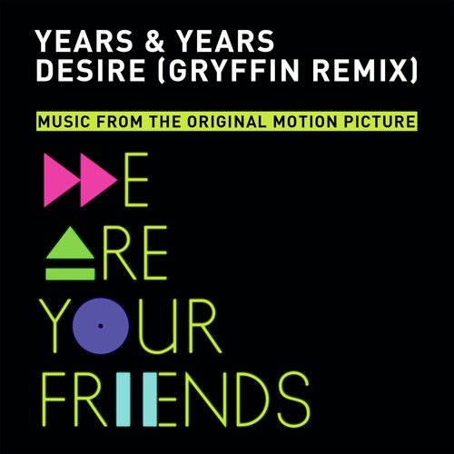 Hindi Dj Songs 2015 Mp3: Desire (Gryffin Remix) Song By Years And Years From Desire