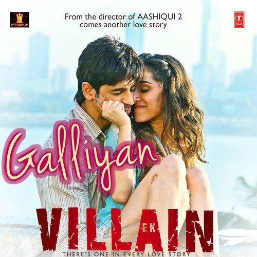 Ek Samay Tu To Meri Dilse Song Download: Galliyan Song By Ankit Tiwari From Ek Villain, Download