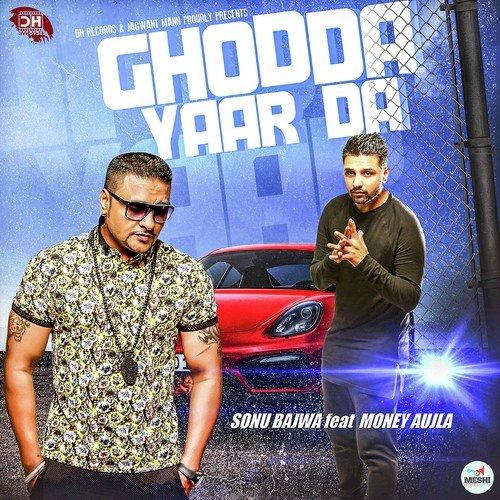Tere Yar Bathare Punjabi Mp3 Song Dowanload: Ghodda Yaar Da Song By Sonu Bajwa From Ghodda Yaar Da
