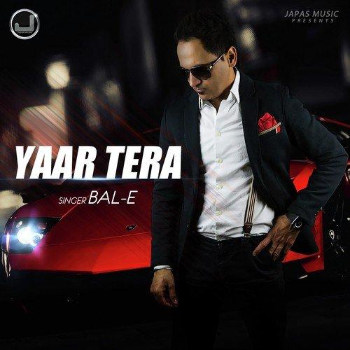 Tere Yar Bathare Punjabi Mp3 Song Dowanload: Yaar Tera Song By Bal-E From Yaar Tera, Download MP3 Or