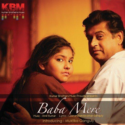 Download Main Wo Duniya Hu Mp3: Baba Mere Song By Amit Kumar And Muktika Ganguly From Baba