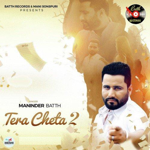Sakhiyan Song Download By Maninder Batth: Tera Cheta 2 Song By Maninder Batth From Tera Cheta 2