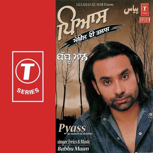 Sakhiyaan Babbu Song Download: Laarian De Naal Song By Babbu Maan From Pyass, Download