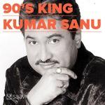"""Play """"90s King - Kumar Sanu Hindi"""" songs"""