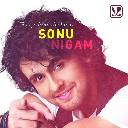 Sonu Nigam All Songs List Sad and Romantic Hit MP3 Collection