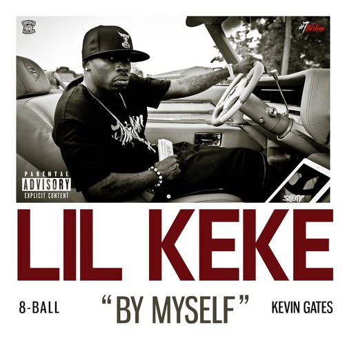 By Myself (feat  8ball & Kevin Gates) Lyrics - Lil Keke