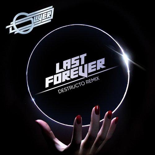 Last Forever (Destructo Remix)...