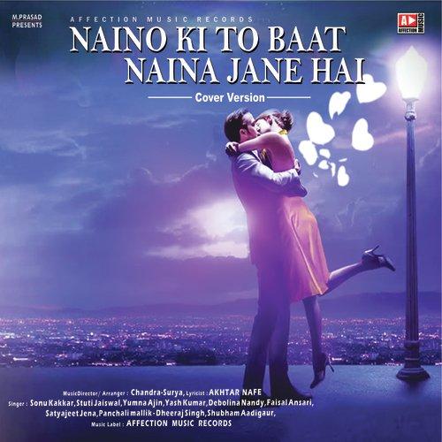 Naino Ki To Baat Naina Jane Hai cover version
